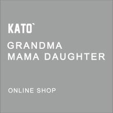KATO` GRANDMA MAMA DAUGHTER Online Shop ブログ